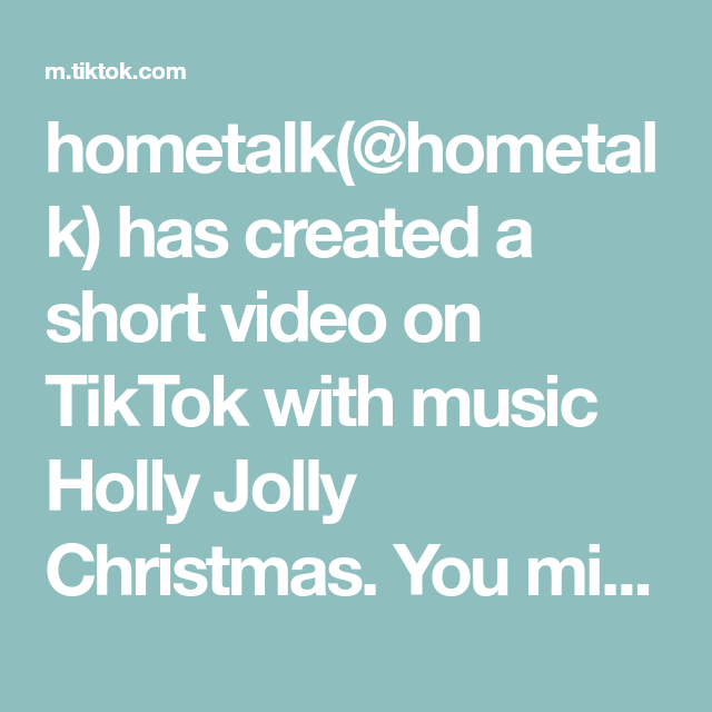 Hometalk Hometalk Has Created A Short Video On Tiktok With Music Holly Jolly Christmas You Might Want To Grab A 1 Hula Hoop When In 2020 Music Do Greenscreen Music