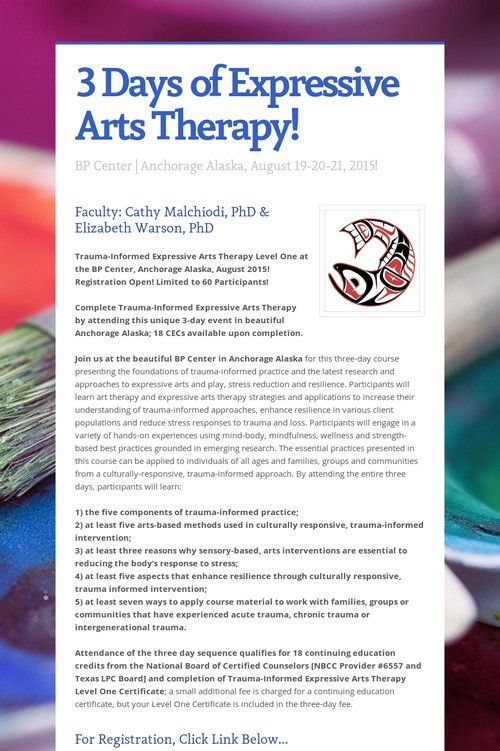 3 Days Of Expressive Arts Therapy Anchorage Alaska August 2015