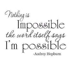Audrey Hepburn Quotes On Marriage Audrey Hepburn Quotes About Dance My Image Quotes Impossible Quotes Nothing Is Impossible Quote Words