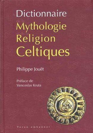 Dictionnaire De La Mythologie Celtique Et Religion Celt