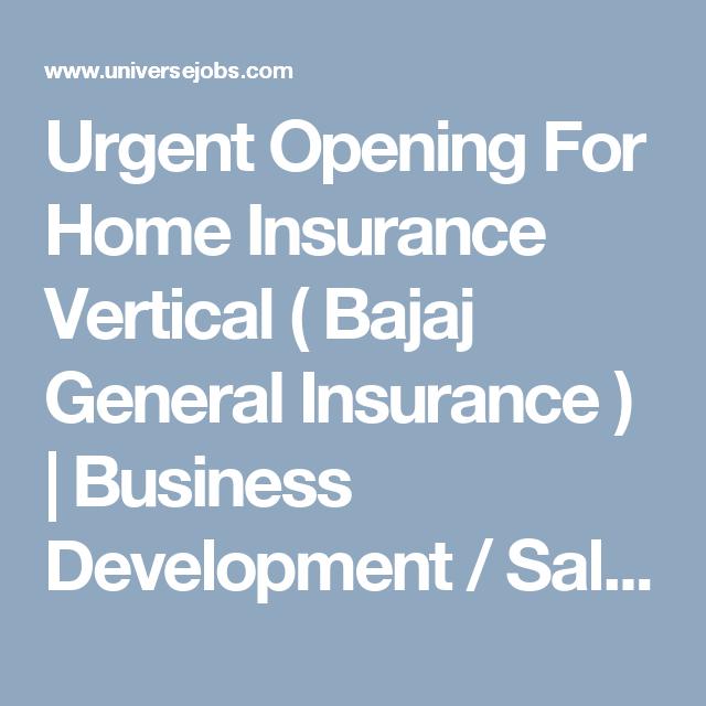 Urgent Opening For Home Insurance Vertical Bajaj General