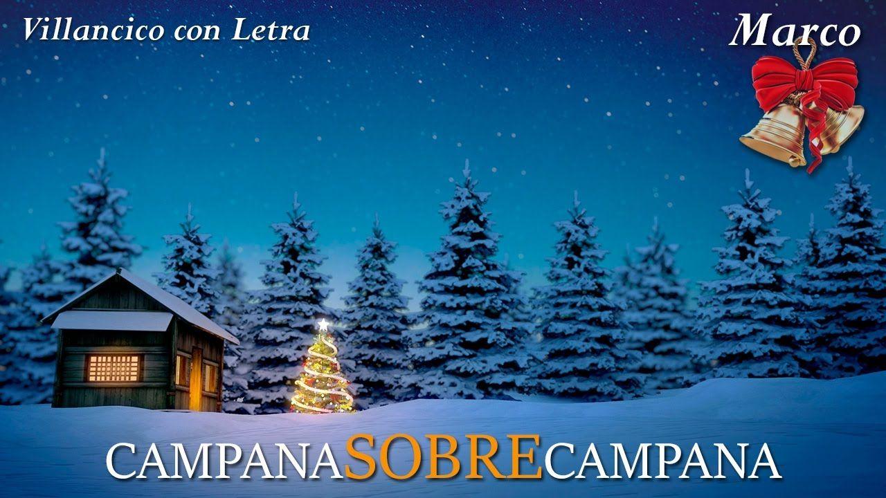 Campana Sobre Campana Letra Campanas De Belen Villancico Navideño Ca Christmas Song Songs Christmas