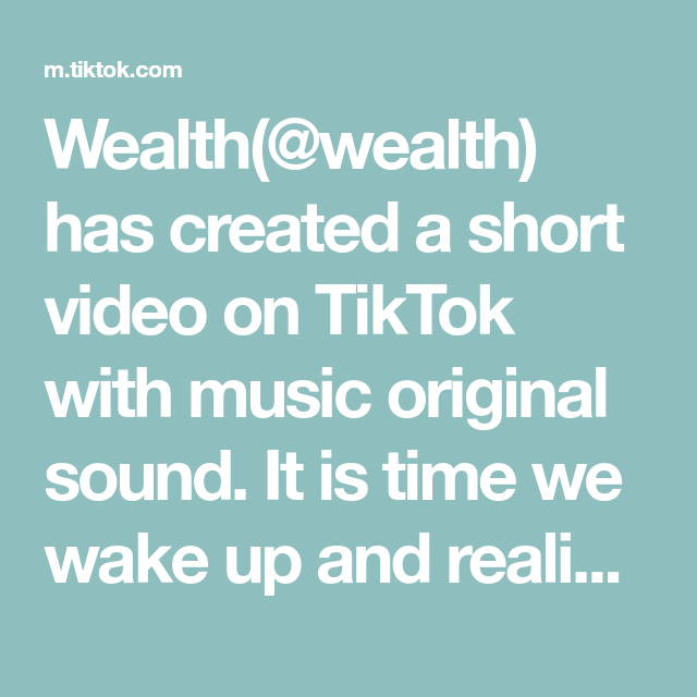 Wealth Wealth Has Created A Short Video On Tiktok With Music Original Sound It Is Time We Wake Up And Realize We Are All Finding Peace Wealth The Originals