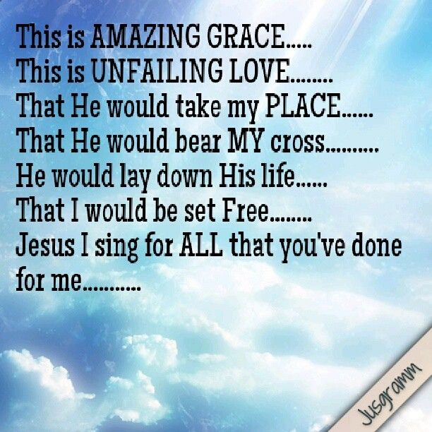 This Is Amazing Grace This Is Unfailing Love That He