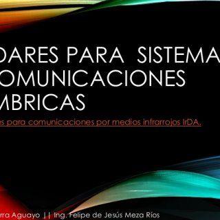 ESTÁNDARES PARA SISTEMAS DE COMUNICACIONES INALÁMBRICAS Estándares para comunicaciones por medios infrarrojos IrDA. Ing. Gustavo Gael Guerra Aguayo    Ing.. http://slidehot.com/resources/estandares-para-sistemas-de-comunicacion-por-via-inalambrica-irda.57783/