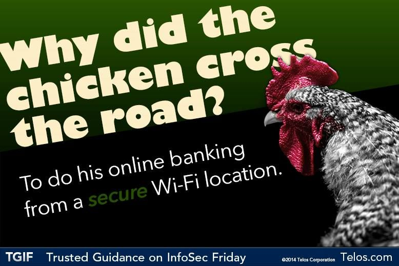 Why did the chicken cross the road?  To find secure #wifi, of course!  #TGIF - Trusted Guidance on #InfoSec Friday