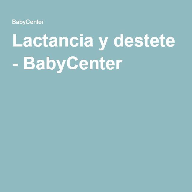 Lactancia y destete - BabyCenter