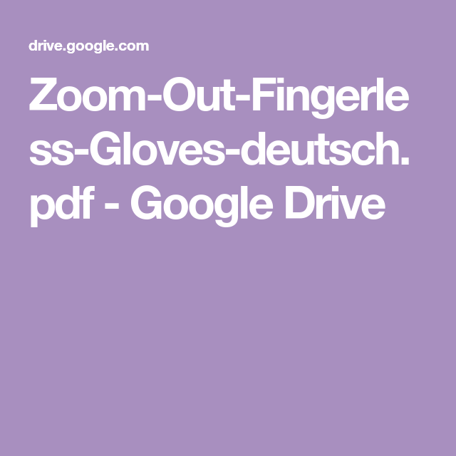 Photo of Zoom-Out-Fingerless-Gloves-deutsch.pdf – Google Drive