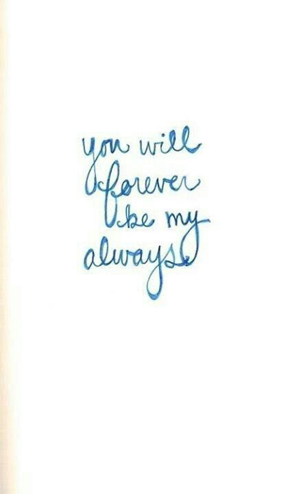 You Will Forever Be My Always True Love Quotes Love Quotes