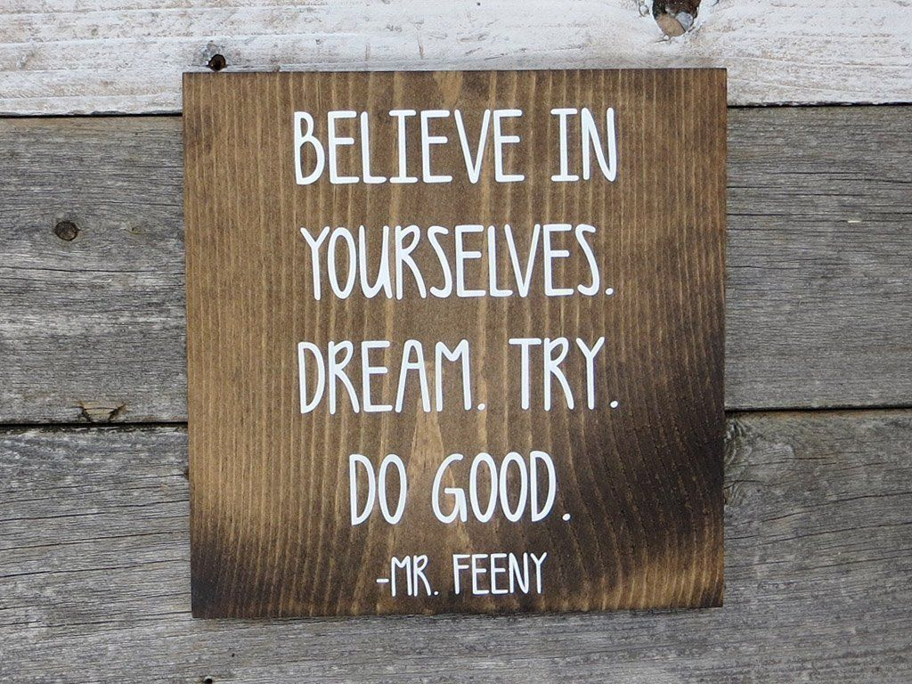 9.25x9.25 Dark Walnut or Gray Inspirational Hand Painted Wood Sign Believe In Yourselves Dream Try Do Good