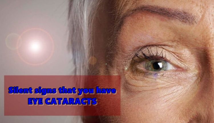 EYE CATARACTS: Silent Signs That You Might Have This Eye ...
