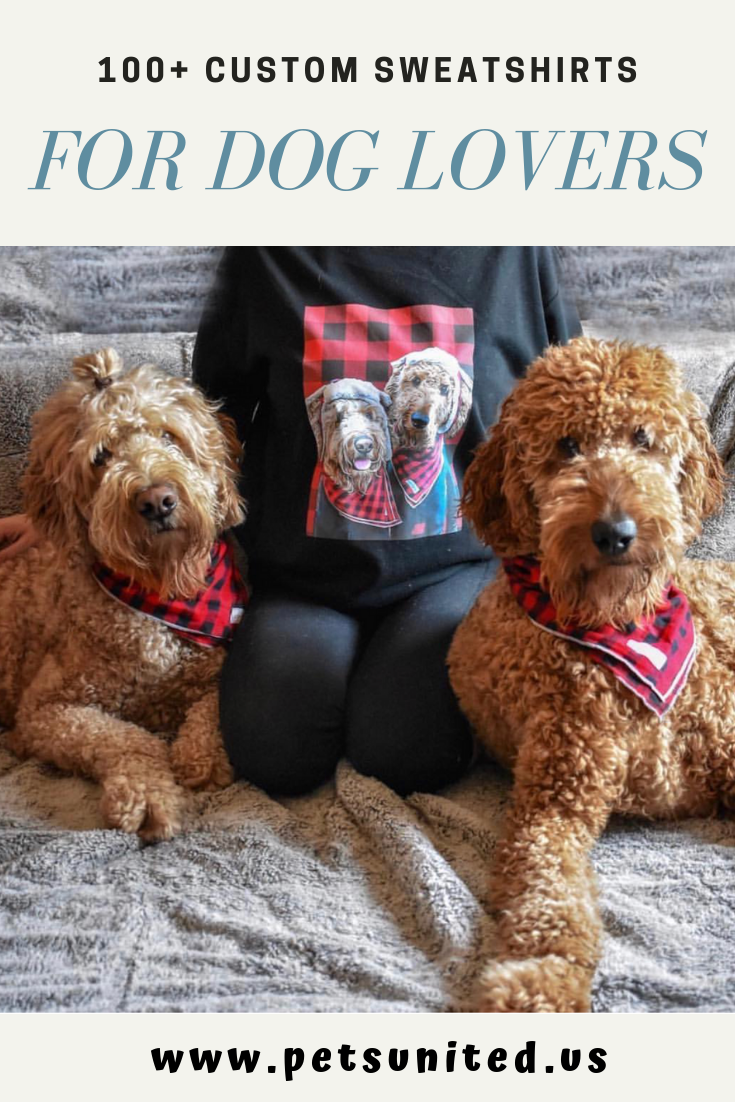 Funny Sweatshirt For Dog Owner And Lover A Or Pet Will Love