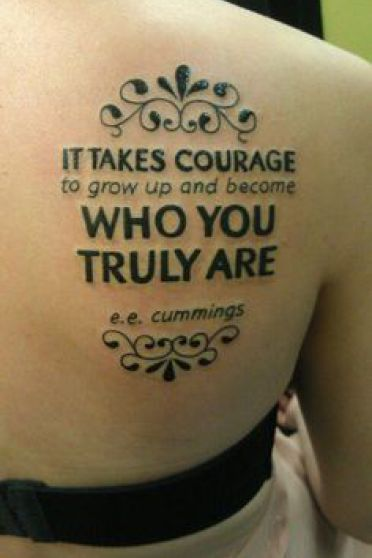 """""""It takes courage to grow up and become who you truly are"""""""