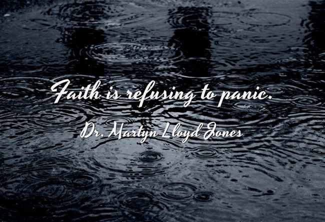 Faith is refusing to panic.