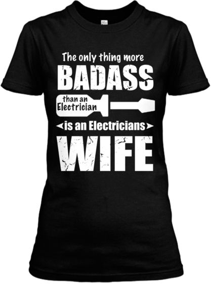 6d2f8d609 More badass than an ELECTRICIAN | funny | Wife quotes, Electrician ...