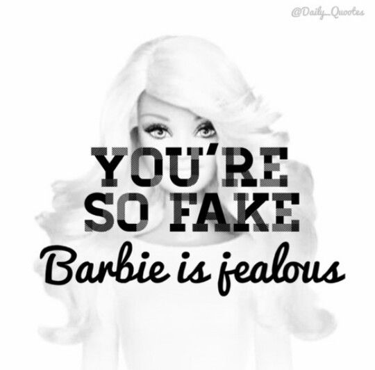 Bitchy Quotes Fair Fake #barbie #bitchy #quotes  Quotes And Sayings  Pinterest  Bad . Decorating Inspiration