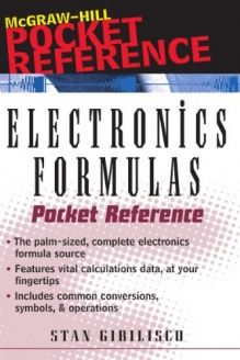 Electronics Formulas Pocket Reference (Pocket References (McGraw-Hill)) , 978-0071353168, Stan Gibilisco, McGraw-Hill; 1st edition