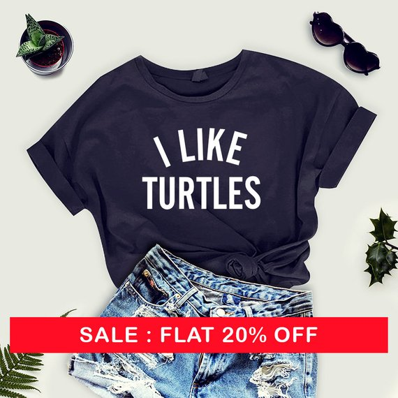 814f8afb I Like Turtles shirt - meme shirt, tumblr shirts, turtle tshirt, funny  tshirts, funny tops, nemo shi
