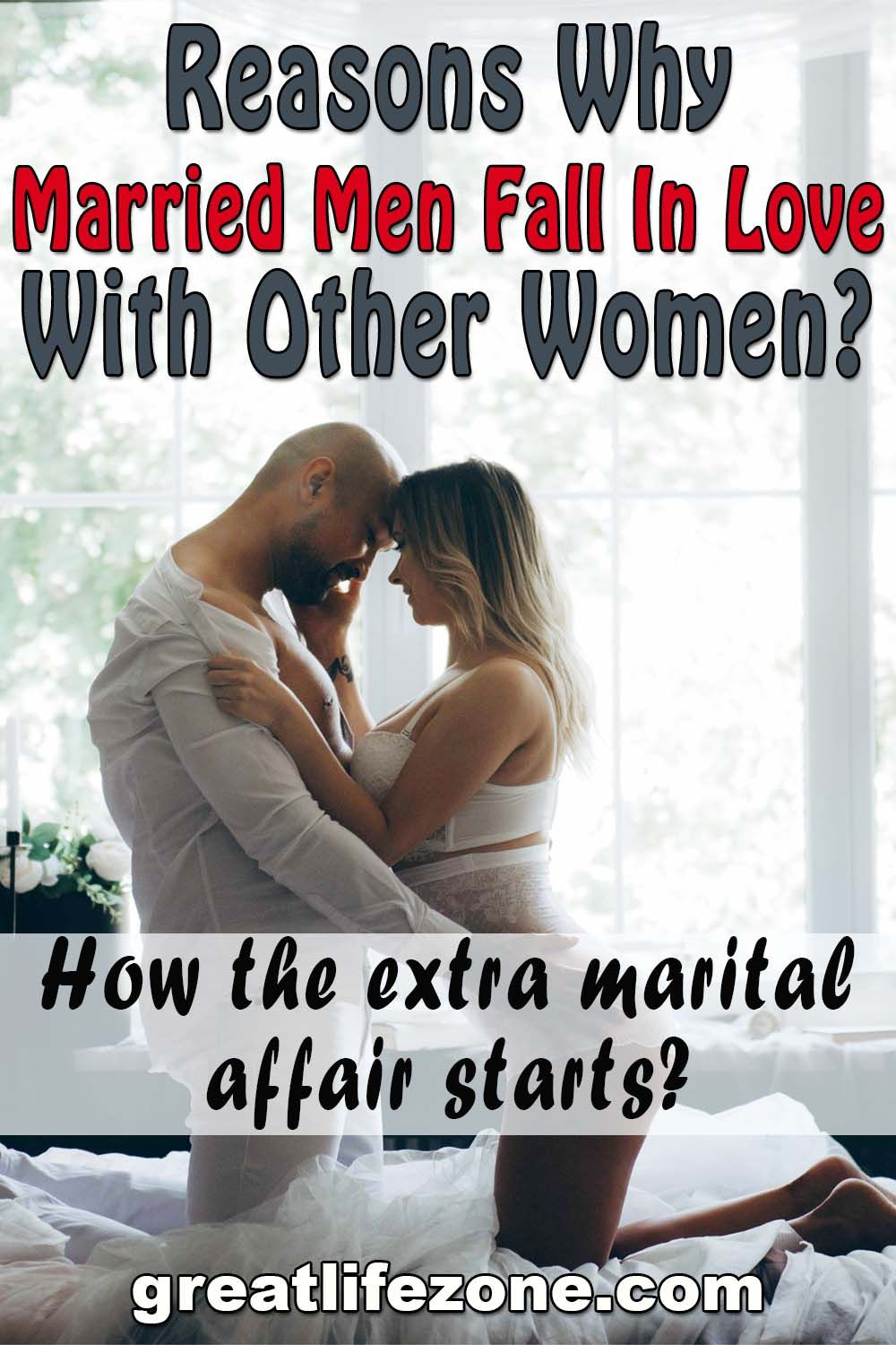Reasons Why Married Men Fall In Love With Other Woman Married