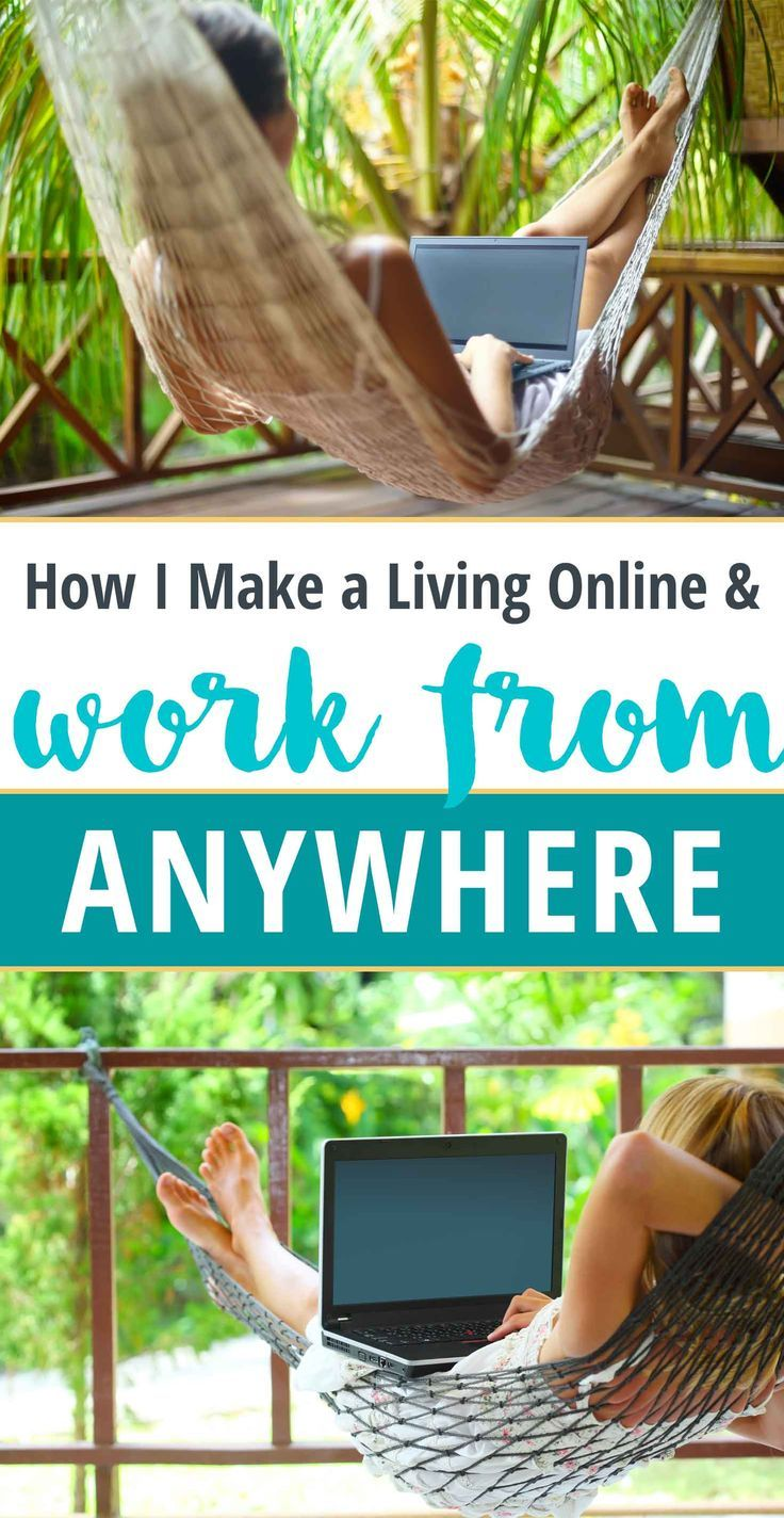 How I Make a Living Online and Work from Anywhere in the