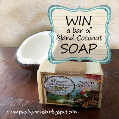"Island Coconut Soap Giveaway.""I hope I win the May giveaway on @Paula Parrish blog www.paulaparrish.blogspot.com."""
