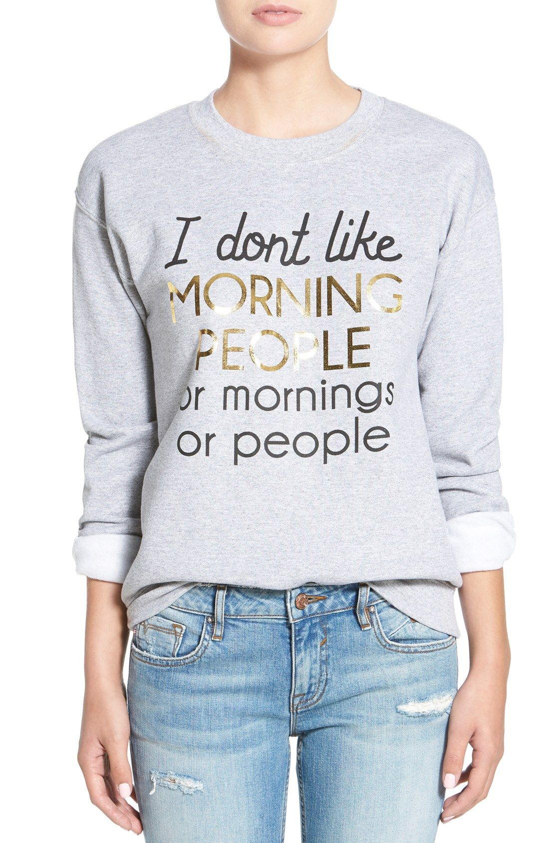This sassy sweatshirt is perfect for those who don't like mornings, or people, and especially not morning people.