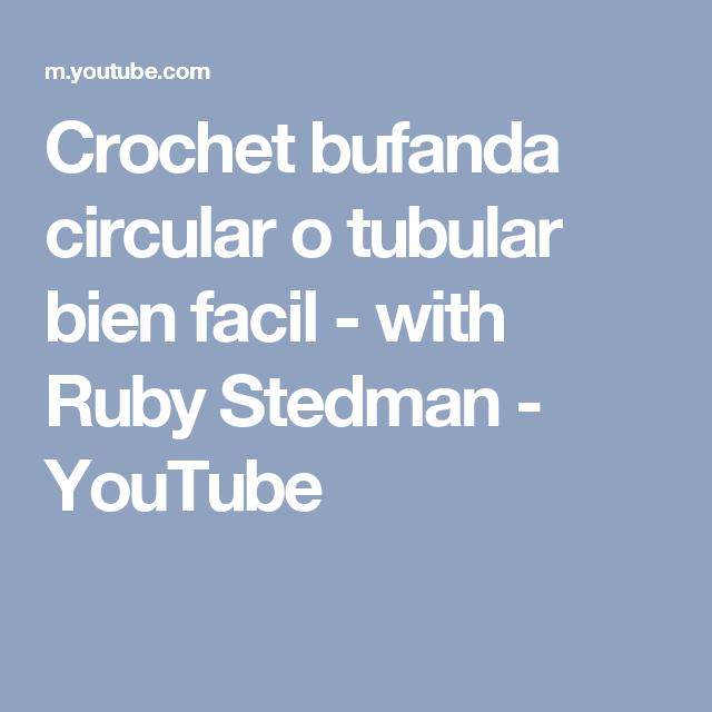 Crochet bufanda circular o tubular bien facil - with Ruby Stedman ...