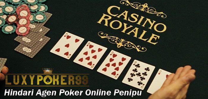 Luxypoker99 ingin memberikan cara menghindari agen poker online penipu agar anda tidak tertipu dalam memilih agen poker online untuk anda bermain poker online.