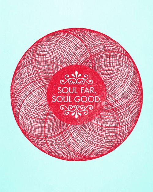 Soul Far, Soul Good.    #typography, #design, #poster