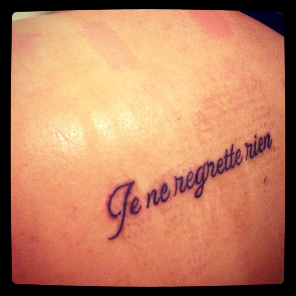 "French Tattoo Je Ne Regrette Rien No Regrets: French Tattoo..""je Ne Regrette Rien""...no Regrets"