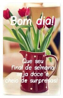 Bom Dia Otimo Final De Semana Com Imagens Mensagems De