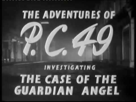 Adventures Of Pc 49 The Case Of The Guardian Angel 1949 Insan