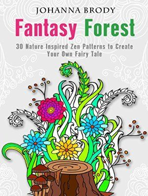 fantasy forest 30 nature inspired zen patterns to create your own fairy tale creativity - Create Your Own Coloring Book