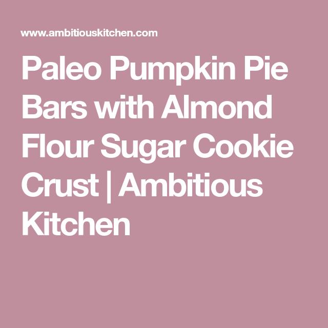 Paleo Pumpkin Pie Bars with Almond Flour Sugar Cookie Crust | Ambitious Kitchen