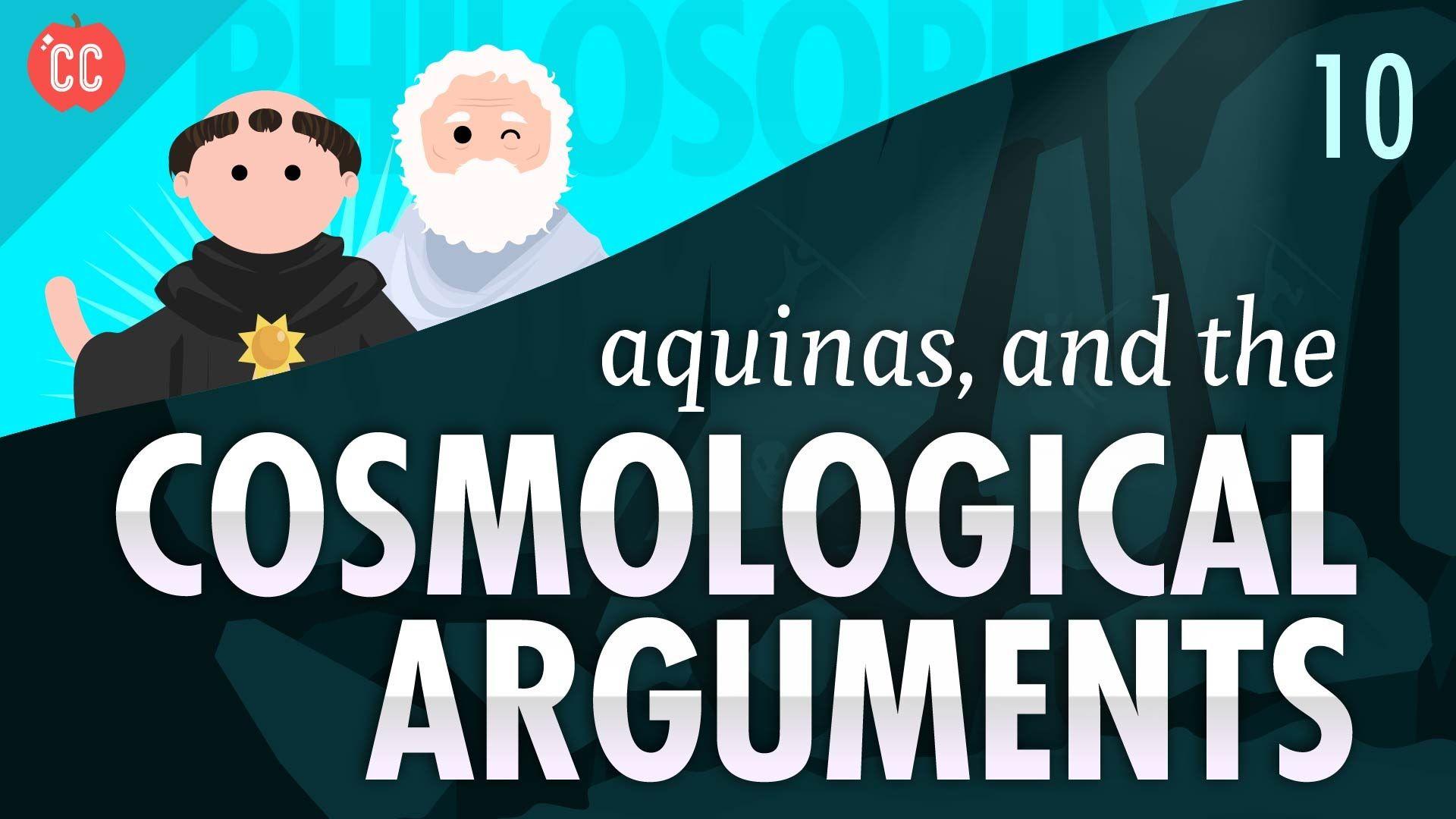 Aquinas And The Cosmological Arguments Crash Course Philosophy   Aquinas And The Cosmological Arguments Crash Course Philosophy