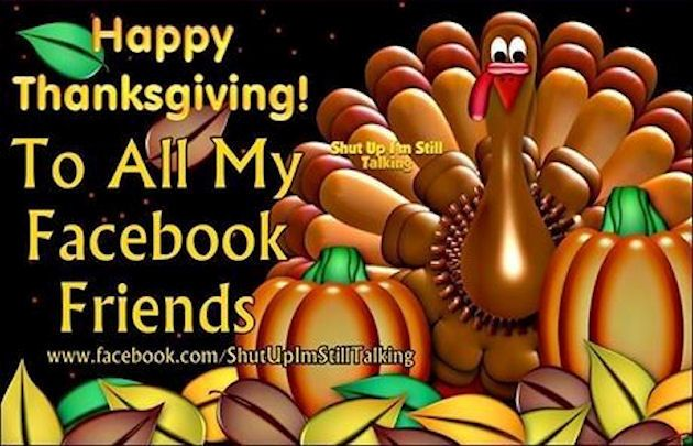 Happy Thanksgiving To All My Facebook Friends Thanksgiving