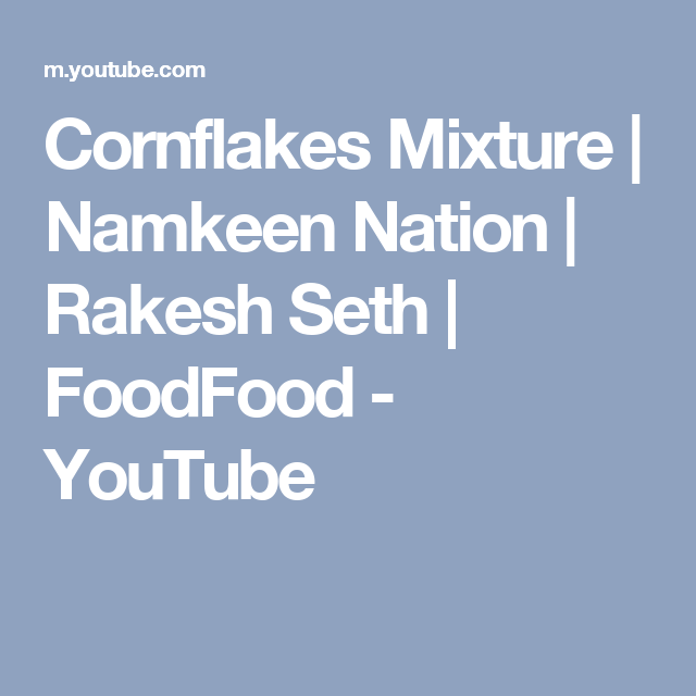 Cornflakes mixture namkeen nation rakesh seth foodfood check this video where chef rakesh sethi quickly and easily makes a cornflakes mixture foodfood is now in the usa on dish network at channel no please forumfinder Image collections