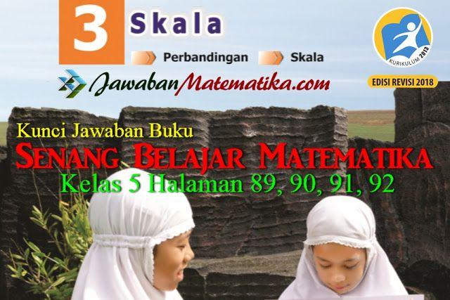 Kunci Jawaban Matematika Kelas 5 Halaman 89 90 91 92 Matematika Kelas 5 Matematika Buku