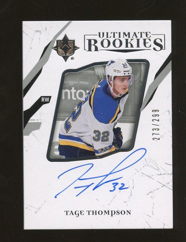 934336d4f98 2017-18 Ultimate Tage Thompson RC Rookie AUTO 273/299 St. Louis Blues  #HockeyCards
