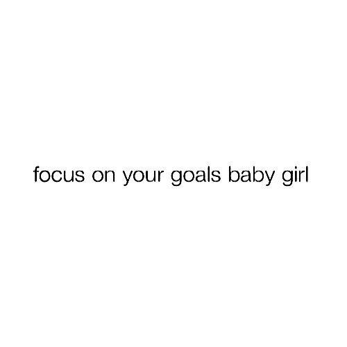 focus on your goals baby girl tumblr   Google Search | Quotes