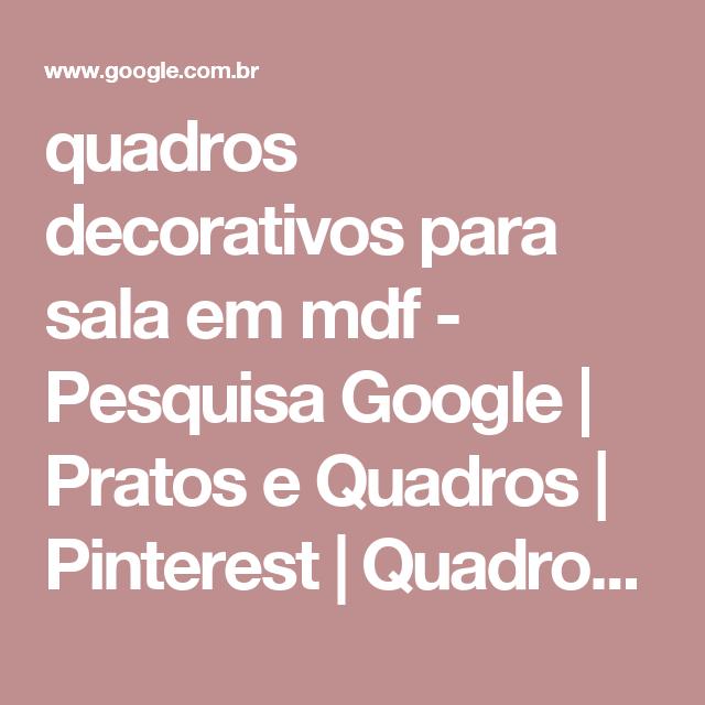 quadros decorativos para sala em mdf - Pesquisa Google | Pratos e Quadros | Pinterest | Quadros decorativos para sala e Mdf