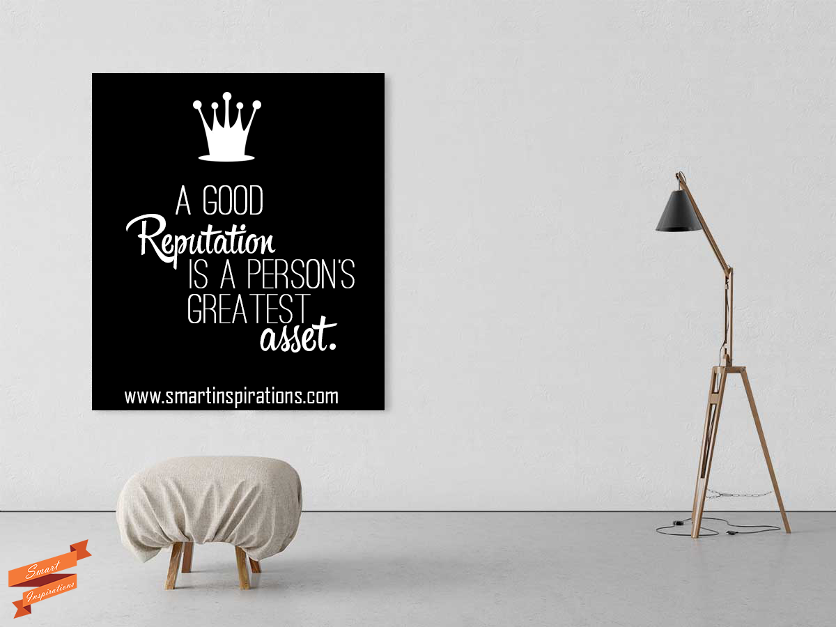 A #good #reputation is a #person's #greatest #asset. | Smart Inspirations
