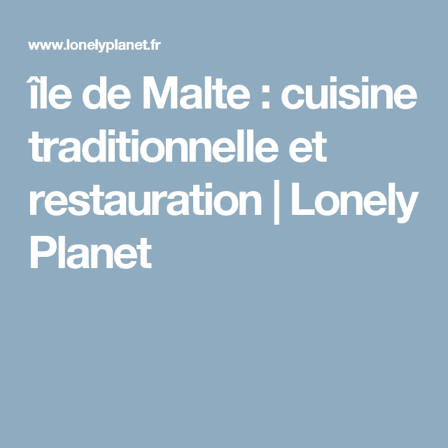île de Malte : cuisine traditionnelle et restauration | Lonely Planet