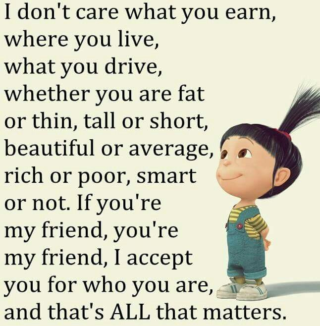 Never judge Minions funny, Cute friendship quotes