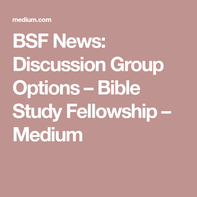 Bsf News Discussion Group Options Bible Study Fellowship Discussion Group Bible Study