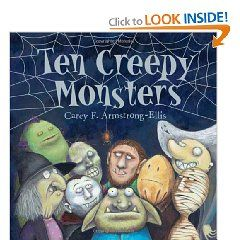 """Ten Creepy Monsters"" by Carey F. Armstrong-Ellis. Ten creepy monsters met 'neath a gnarled pine.  One blew away,  And then there were nine.  And so the countdown begins . . . A mummy, a witch, a ghost, a werewolf, a vampire, and others all gather, but one by one their crowd diminishes. At last there is only one creepy monster left. But what kind of monster is it?  Squeals of laughter are sure to accompany the reading of this book, as 10 creepy monsters set out for fun."