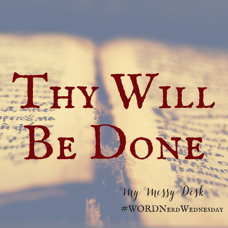Word Nerd Wednesday – Thy Will Be Done images