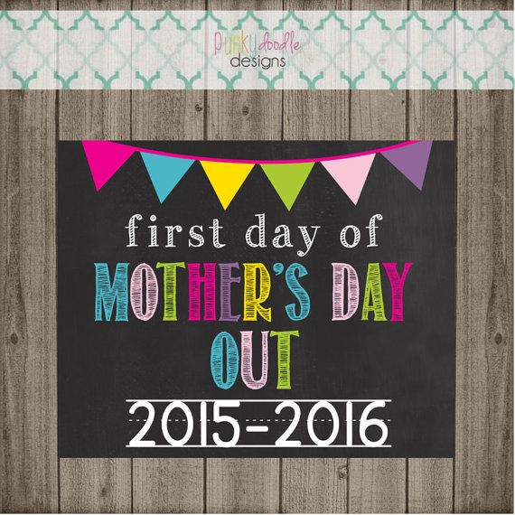 photograph regarding First Day of Preschool Sign Printable titled To start with Working day of Moms Working day Out University Indicator Closing as a result of