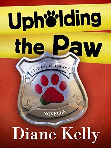 Upholding the Paw (A Paw Enforcement Novel) by Diane Kelly