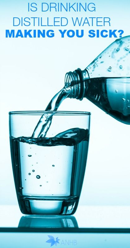 Is Drinking Distilled Water Making You Sick Water Health